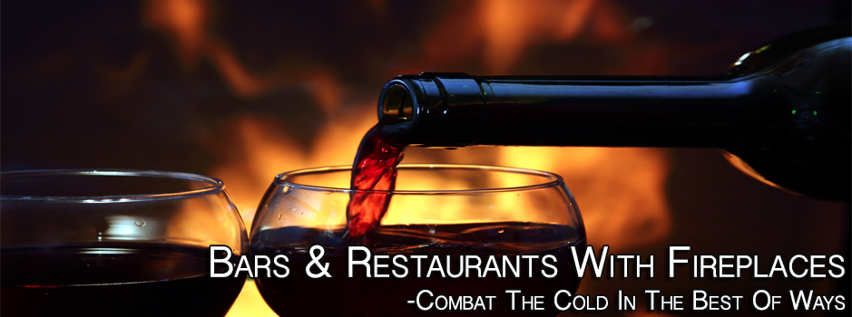 Bars & Restaurants With Fireplaces Chicago Area