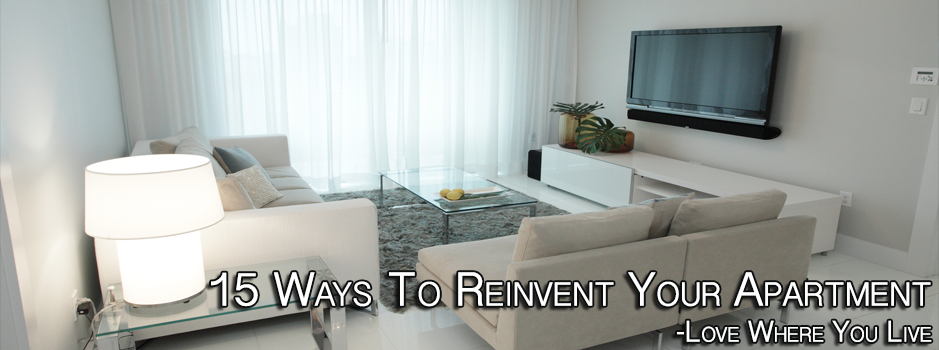 15 Ways To Reinvent Your Apartment