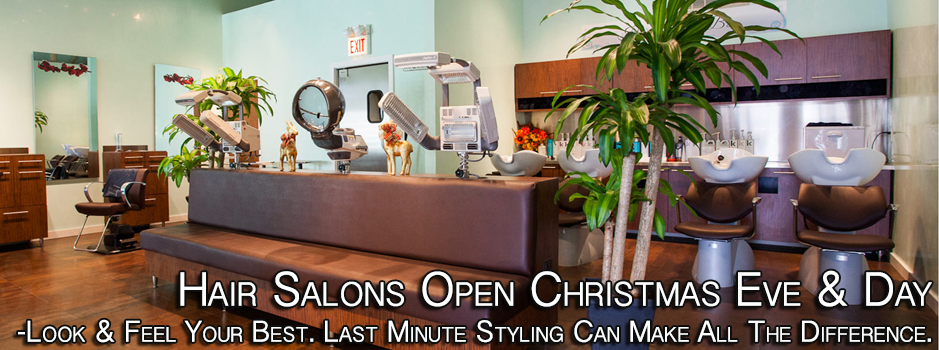 Hair Salons Open Christmas Eve & Day