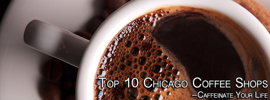 Top 10 Chicago Coffee Shops